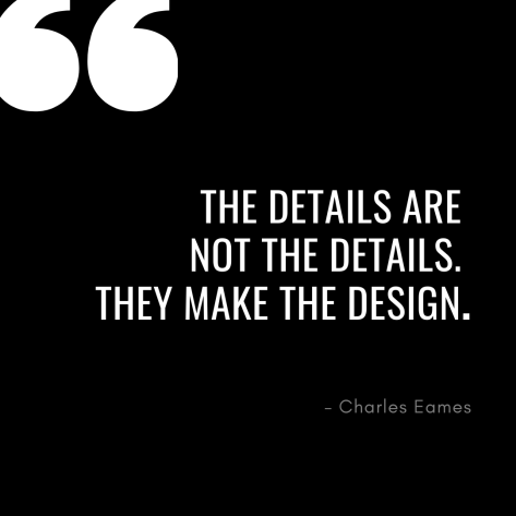the details are not the details. They make the design