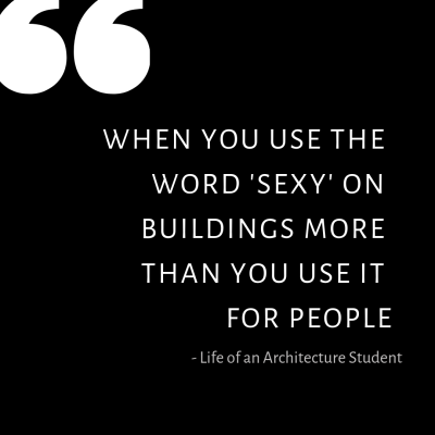 LIfe_of_an_Architect_Quote_about_sexy_buildings