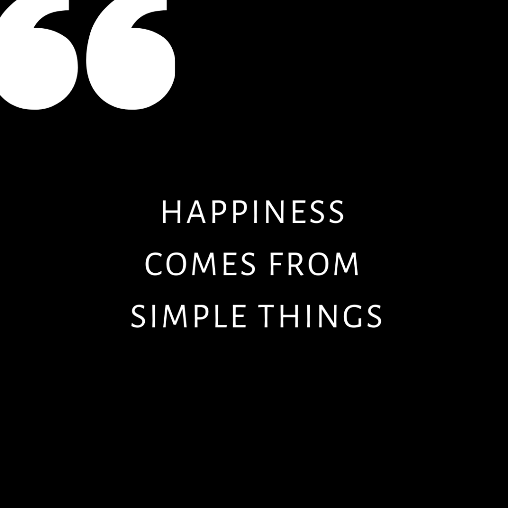 Liznylon-Designs-Quote-of-the-day-happiness-comes-from-simple-things